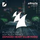 Plastik Funk Ft. Alex Prince - Damaged Heart (Inpetto Club Mix) (Original Mix)