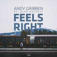 Andy Gribben & Alex Hackett - Feels Right  (Original Mix)