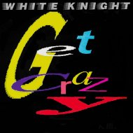 White Knight - Get Crazy (Radio Mix)
