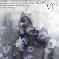 JXMMY X RAD  - VIP (Original Mix)