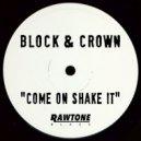 Block & Crown - Come On Shake It (Original Mix)