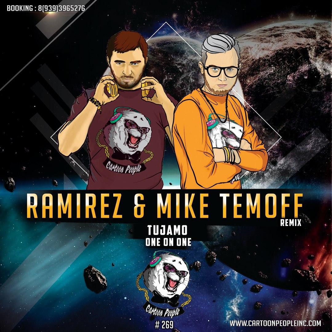 Tujamo - One On One feat. Sorana (DJ Ramirez & Mike Temoff Remix) (Original Mix)