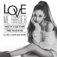 Ariana Grande, The Weeknd - Love Me Harder (Dj Nik & DanilAnil Remix)
