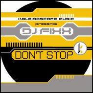 DJ Fixx - Don\'t Stop (Fixx\'s Jungle Mix)