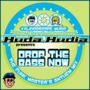 Huda Hudia  - Drop The Bass Now (Groovy & Prime Hard Funk Mix)