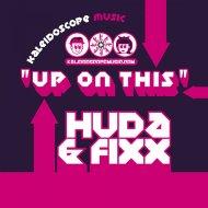 Huda Hudia  &  DJ Fixx  - Up On This (DJ Nitro Remix)