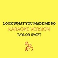 JMKaraoke - Look What You Made Me Do (Karaoke Version)