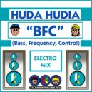 Huda Hudia - BFC (Bass Frequency Control) (Electro Mix)