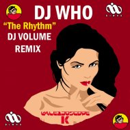 DJ Who  - The Rhythm (DJ Volume Remix)