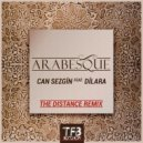 Can Sezgin feat. Dilara - Arabesque (The Distance Remix) ()