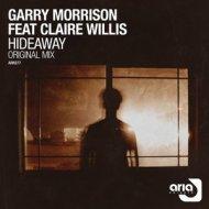 Claire Willis, Garry Morrison - Hideaway (Original Mix)