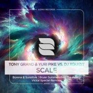 Tony Grand, YURI PIKE, DJ Xquizit, The Avains - Scale (The Avains Remix Remix) (Original Mix)