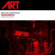 Melvin Sheppard - Telekinetic (Original Mix)