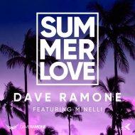 Dave Ramone ft. Minelli - Summer Love (Club Mix)