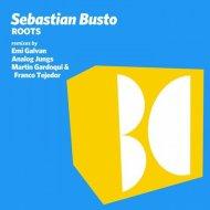 Sebastian Busto  -  Roots (Emi Galvan Remix) (Original Mix)
