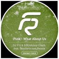 Pink - What About Us (DJ V1t & DJ Johnny Clash feat. Syntheticsax Remix) (Original Mix)