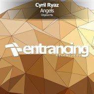 Cyril Ryaz - Angels (Original Mix)