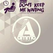 Samo - Don\'t Keep Me Waiting (Original Mix)