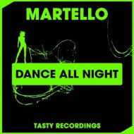 Martello - Dance All Night (Original Mix)