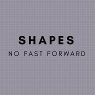 No Fast Forward - Shapes (Original Mix)