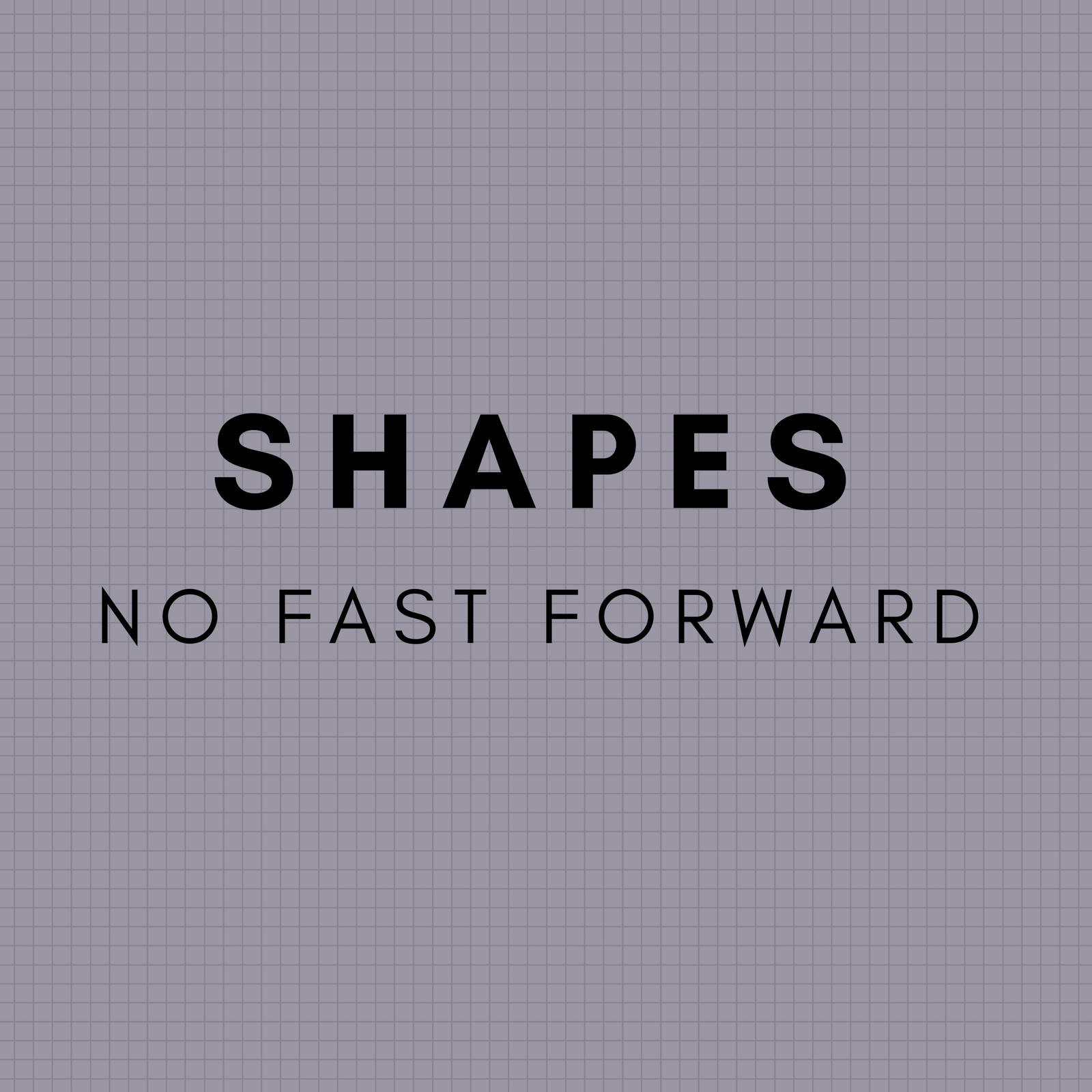 No Fast Forward - Shapes (Original Mix)
