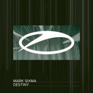 Mark Sixma - Destiny (Extended Mix)