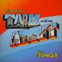 Jean Tonique, Keyone Starr - Something to Talk About (Club Edit) (Original Mix)