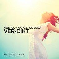 Ver-Dikt - Need You (Original Mix)