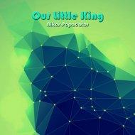 Nikos Papadatos - Our Little King (Original Mix)