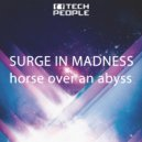 Surge In Madness - Horse Over An Abyss (Original Mix)