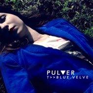 Pulver - Blue Velvet (Original Mix)