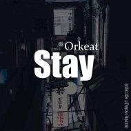 Orkeat - Stay (Original Mix)