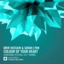 Amir Hussain & Sarah Lynn - Colour Of Your Heart (Horizons Festival 2017 Theme)
