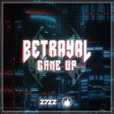 Betrayal - Game Up (Original Mix)