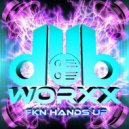 DUB WORXX - FKN HANDS UP (Original Mix)