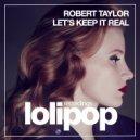 Robert Taylor - Let\'s Keep It Real (Dub Mix)