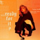Taylor Swift - ...Ready For It? (Original Mix)