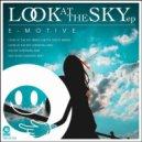 E-Motive  -  Look At The Sky (Bread N Butta Disco Remix) (Original Mix)