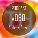 TH Podcast - #60 by Andrew Savich (Original Mix)