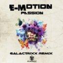 E-Motion - Passion (Galactrixx Remix) (Original Mix)