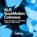 ALB, Soul:Motion & Colossus - Angels Come Down (Original mix)