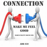 Connection - Make Me Feel Good (Marco Fratty House Mix) (Original Mix)