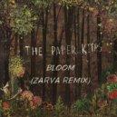 The Paper Kites - Bloom (Zarva Remix) (Original Mix)
