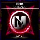 Epik - Distance (Original Mix)