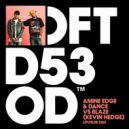 Amine Edge & DANCE vs. Blaze - Lovelee Dae (Original Mix)