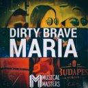Dirty Brave - Maria (Original Mix)