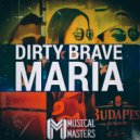 Dirty Brave - Maria (Radio Edit)