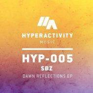 SBZ - Dawn Reflections (Original Mix)