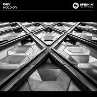 Fadi - Hold On (Original Mix)