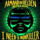Armand Van Helden vs. Butter Rush - I Need A Painkiller (Original Mix)